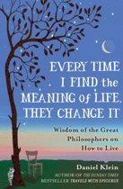 9781780747859-Every-Time-I-Find-the-Meaning-of-Life-They-Change-it