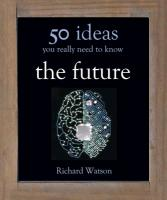 9781780871592-50-Ideas-You-Really-Need-to-Know-The-Future