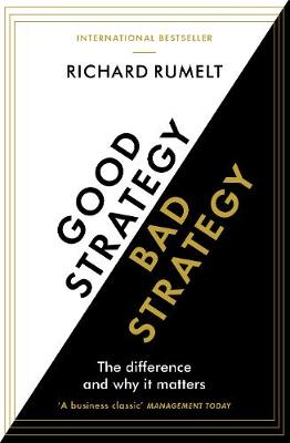 9781781256176-Good-StrategyBad-Strategy-The-difference-and-why-it-matters