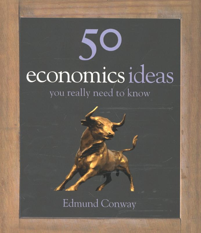 9781848660106-50-Economics-Ideas-You-Really-Need-To-Know