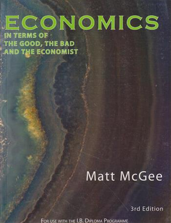 Economics in Terms of the Good, the Bad and the Economist