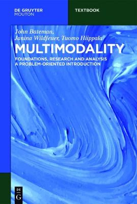 Multimodality: Foundations, Research and Analysis - A Problem-Oriented Introduction