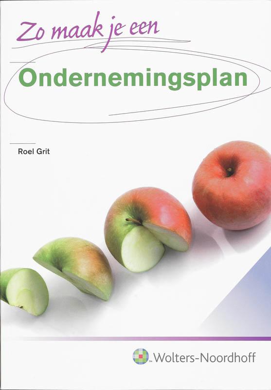 zo maak je een ondernemingsplan Zo maak je een ondernemingsplan / druk 1 | 9789001712846  zo maak je een ondernemingsplan