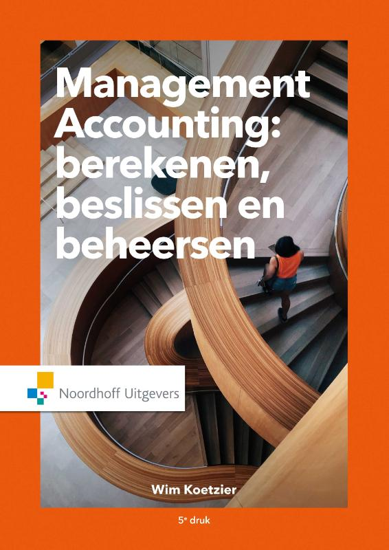 Management Accounting: berekenen, beslissen, beheersen