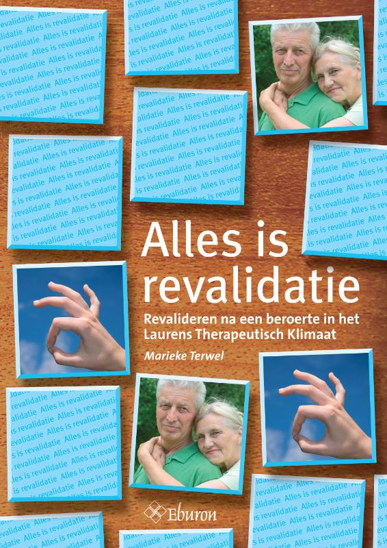 Alles is revalidatie