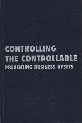 Controlling the controllable preventing business upsets