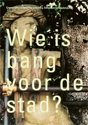 9789075271102-Wie-is-bang-voor-de-stad-