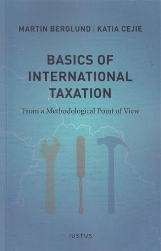 Basics of international taxation : from a methodological point of view